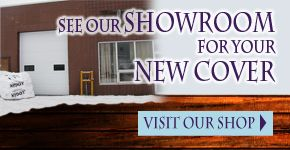 See Our Showroom for Your New Cover | Visit Our Shop | Storefront